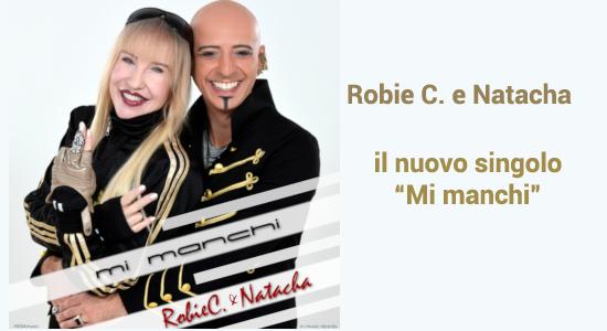 Robie C. e Natacha sono pronti per ripartire con Mi Manchi