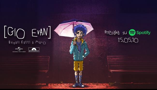 GIO EVAN esce oggi 15 maggio il singolo REGALI FATTI A MANO