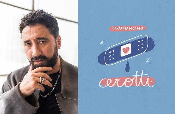 TIROMANCINO esce l8 gennaio il nuovo singolo CEROTTI