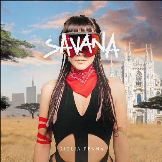 GIULIA PENNA fuori il nuovo singolo SAVANA