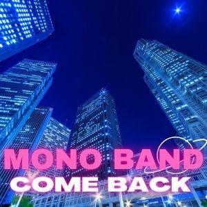 COME BACK e' il nuovo singolo di MONO BAND
