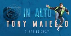 TONY MAIELLO in radio dal 7 aprile con IN ALTO