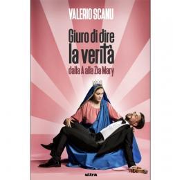 VALERIO SCANU nelle librerie con GIURO DI DIRE LA VERITA  - Dalla A alla Zia Mary