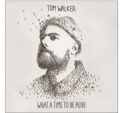 TOM WALKER esce il 19 ottobre l album WHAT A TIME TO BE ALIVE