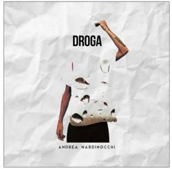 ANDREA NARDINOCCHI esce oggi 12 settembre il singolo DROGA