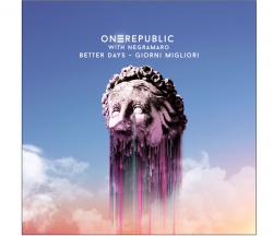 ONEREPUBLIC with NEGRAMARO nel singolo BETTER DAYS – GIORNI MIGLIORI