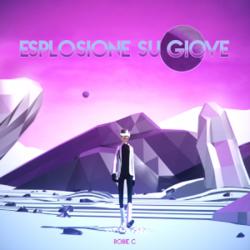 Esplosione su Giove è il nuovo singolo di Robie C.