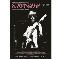 CATERINA CASELLI - UNA VITA, CENTO VITE di RENATO DE MARIA - al cinema